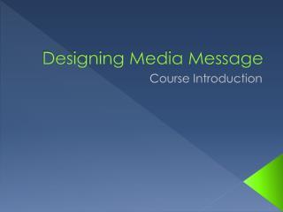 Designing Media Message