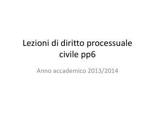 Lezioni di diritto processuale civile pp6