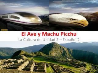El Ave y Machu Picchu