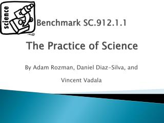 Benchmark SC.912.1.1 The Practice of Science