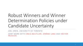 Robust Winners and Winner Determination Policies under Candidate Uncertainty