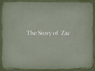 The Story of  Zac