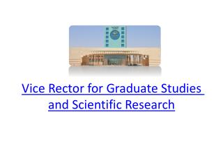 Vice Rector for Graduate Studies and Scientific Research