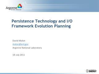 Persistence Technology and I/O Framework Evolution Planning