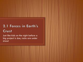 2.1 Forces in Earth's Crust