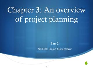 Chapter 3: An overview of project planning