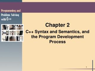 Chapter 2 C Syntax and Semantics, and the Program Development Process