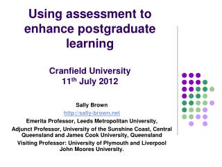 Using assessment to enhance postgraduate learning Cranfield  University  11 th  July 2012