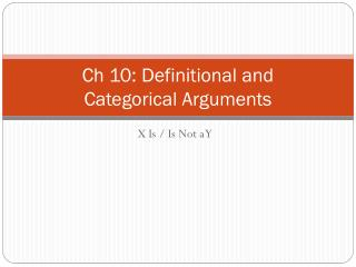 Ch 10: Definitional and  Categorical Arguments
