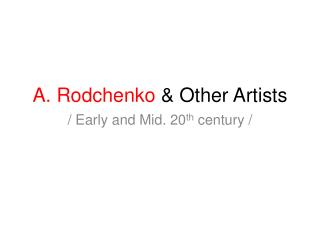 A.  Rodchenko & Other Artists