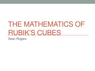 The Mathematics of  R ubik's Cubes