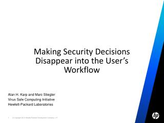 Making Security Decisions Disappear into the User's Workflow