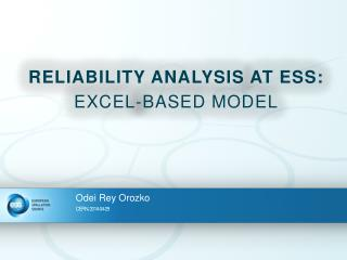 RELIABILITY ANALYSIS  AT ESS:  EXCEL-BASED MODEL