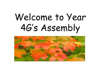 Welcome to Year 4G�s Assembly