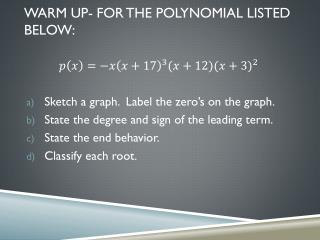 Warm  Up - For  the polynomial listed below: