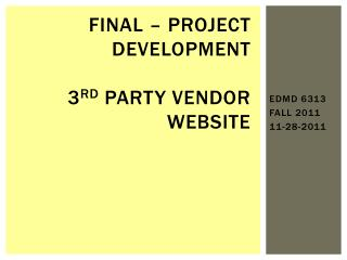 Final – project development 3 RD  PARTY VENDOR WEBSITE