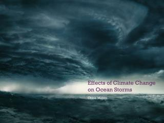 Effects of Climate Change on Ocean Storms
