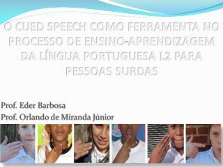 Prof. Eder Barbosa  Prof. Orlando de Miranda Júnior