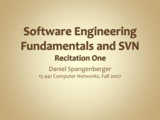 Software Engineering Fundamentals and SVN Recitation One