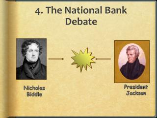 4. The National Bank Debate