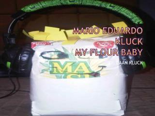 MARIO EDUARDO KLUCK MY FLOUR BABY