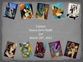 Cubism  Deena Sami Radhi  12F March 10 th , 2012