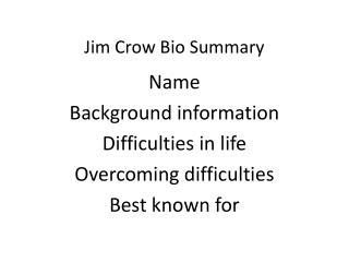 Jim Crow Bio Summary