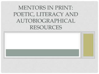 Mentors in Print: Poetic, Literacy and Autobiographical Resources