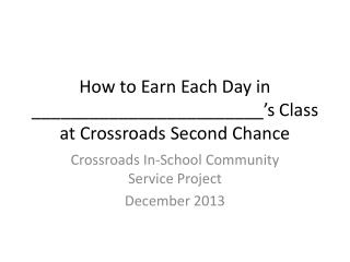 How to Earn Each Day in ________________________'s Class at Crossroads Second Chance
