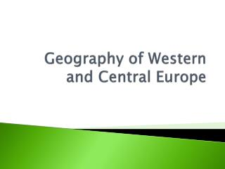 Geography of Western and Central Europe
