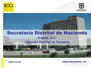 Secretaría Distrital de Hacienda Bogotá , D.C. Dirección Distrital de Tesorería