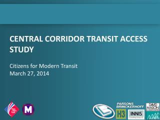 Central CORRIDOR TRANSIT ACCESS STUDY