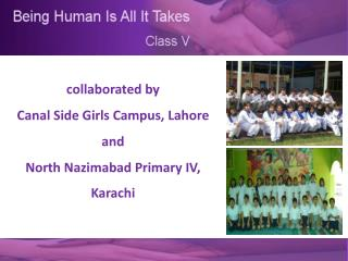 collaborated by  Canal Side Girls Campus, Lahore  and  North Nazimabad Primary IV, Karachi