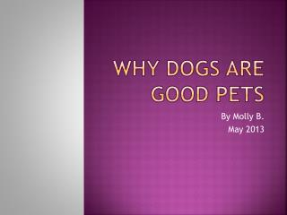 Why Dogs Are Good Pets