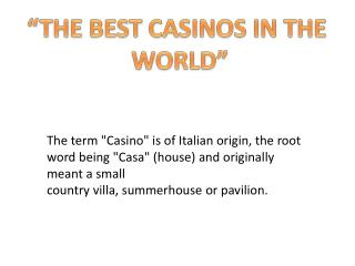 """THE BEST CASINOS IN THE  WORLD"""