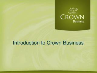 Introduction to Crown Business