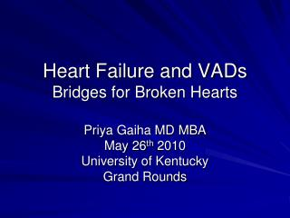 Heart Failure and VADs Bridges for Broken Hearts