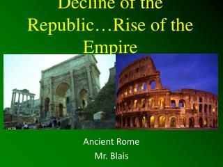 Decline of the Republic…Rise of the Empire