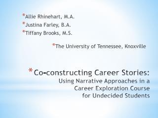 Allie Rhinehart,  M.A. Justina Farley,  B.A. Tiffany Brooks,  M.S.