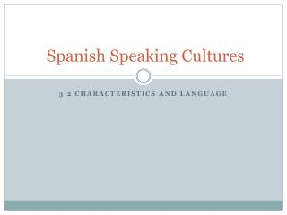 Spanish Speaking Cultures