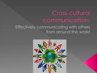 Cross-cultural communication: