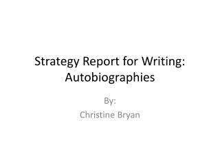 Strategy Report for Writing: Autobiographies