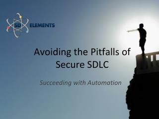 Avoiding the Pitfalls of Secure SDLC