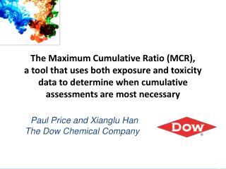 Paul Price and Xianglu Han  The Dow Chemical Company