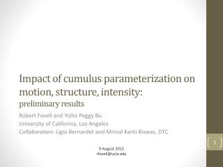 Impact of cumulus parameterization on motion, structure, intensity:  preliminary results