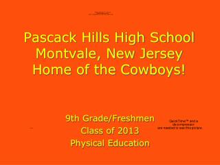 Pascack Hills High School Montvale, New Jersey Home of the Cowboys!