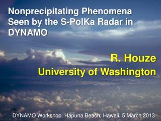 Nonprecipitating Phenomena Seen by the S-PolKa  Radar in DYNAMO