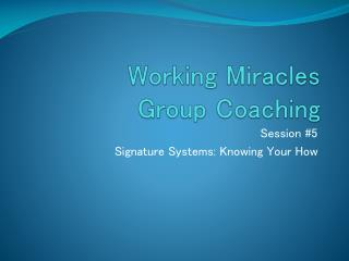 Working Miracles Group Coaching