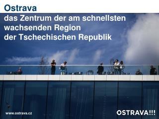 Ostrava das Zentrum der am schnellsten wachsenden Region  der  Tschechischen Republik