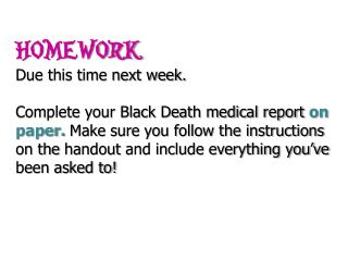 HOMEWORK Due this time next week.